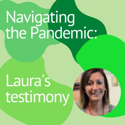 Navigating the Pandemic: Laura's Testimony
